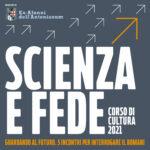 41° Corso di cultura 2021: Scienza e fede